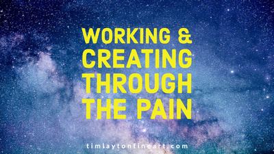 Working and Creating Through The Pain by Tim Layton
