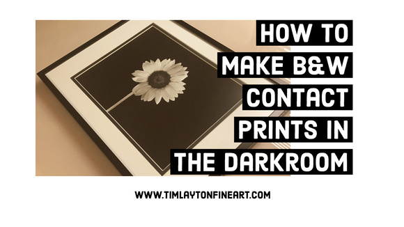 How to Make B&W Contact Prints in The Darkroom by Tim Layton