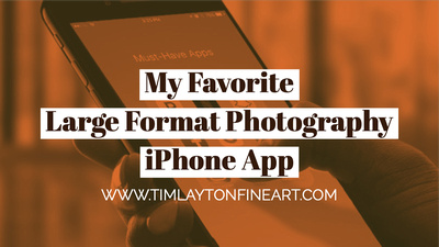 My Favorite Large Format Photography iPhone App by Tim Layton