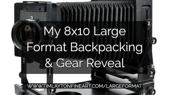 My 8x10 Large Format Backpacking & Gear Reveal