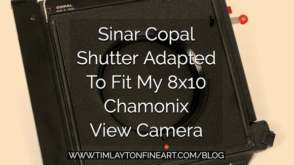 Sinar Copal Shutter Adapted To Fit My 8x10 Chamonix View Camera by Tim Layton