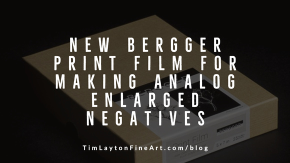 New Bergger Print Film For Making Analog Enlarged Negatives by Tim Layton