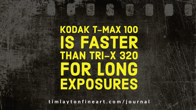 Kodak T-Max 100 is Faster than Tri-X 320 for Long Exposures by Tim Layton