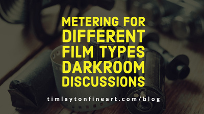 Metering for Different Film Types - Darkroom Discussions by Tim Layton