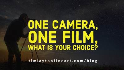 One Camera, One Film, What is Your Choice? by Tim Layton