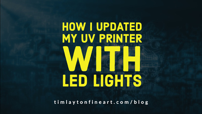 How I Updated My UV Printer With LED Lights by Tim Layton
