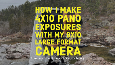 How I Make 4x10 Pano Exposures With My 8x10 Large Format Camera by Tim Layton